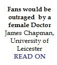 http://www2.le.ac.uk/offices/press/press-releases/2013/november/the-doctor-is-more-likely-to-change-race-than-gender-says-tv-historian